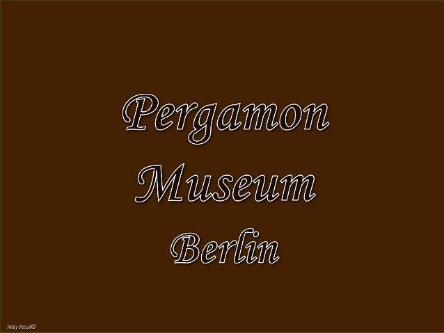 Pergamon Museum,Pergamon Museum, BerlinBerlin Pergamon MuseumPergamon Museum Pergamon AltarPergamon Altar Aleppo roomAlepp...