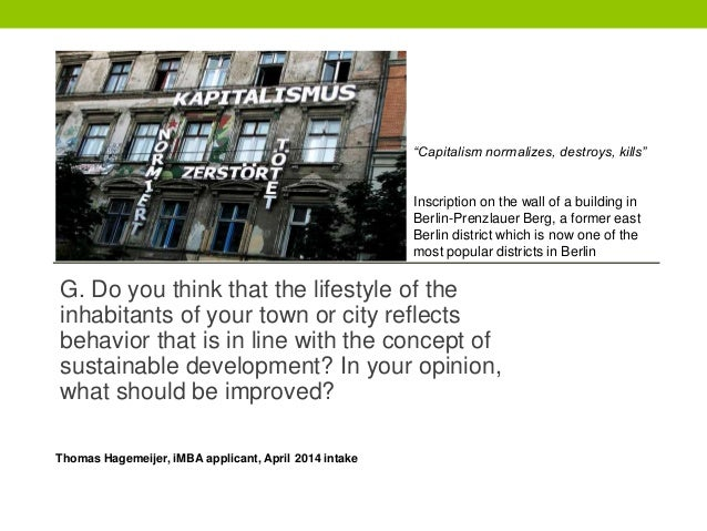 G. Do you think that the lifestyle of theinhabitants of your town or city reflectsbehavior that is in line with the concep...