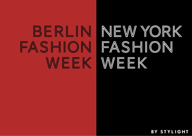BERLIN Fashion week newyork Fashion week BY S T Y L I G H T