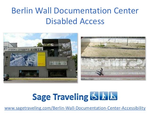 Berlin Wall Documentation Center Disabled Access  www.sagetraveling.com/Berlin-Wall-Documentation-Center-Accessibility
