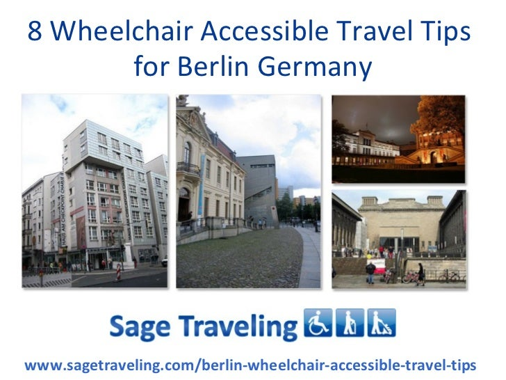 8 Wheelchair Accessible Travel Tips       for Berlin Germanywww.sagetraveling.com/berlin-wheelchair-accessible-travel-tips