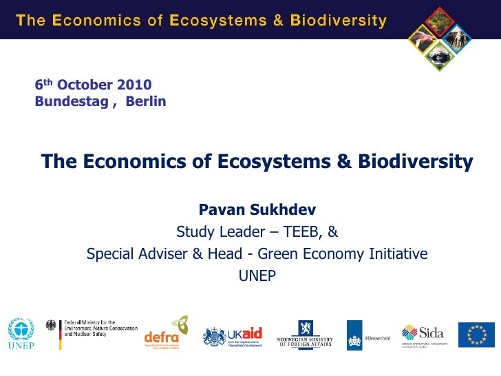 6th October 2010 Bundestag , Berlin    The Economics of Ecosystems & Biodiversity                          Pavan Sukhdev  ...