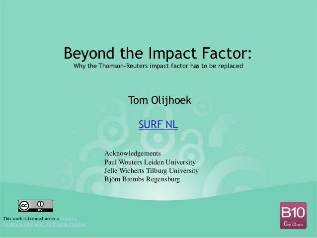 Beyond the Impact Factor:                                 Why the Thomson-Reuters impact factor has to be replaced        ...