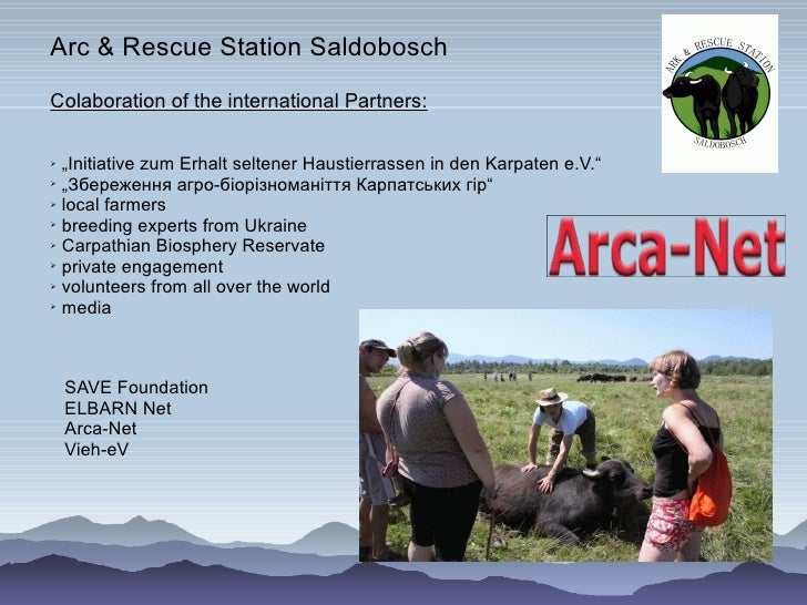 "Arc & Rescue Station Saldobosch Colaboration of the international Partners:  ➢ ""Initiative zum Erhalt seltener Haustierras..."