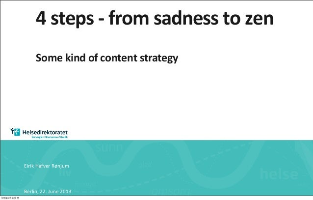 Berlin,	  22.	  June	  2013Eirik	  Hafver	  Rønjum4	  steps	  -­‐	  from	  sadness	  to	  zenSome	  kind	  of	  content	  ...