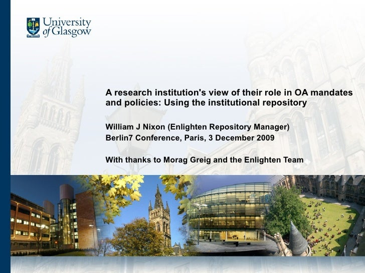 A research institution's view of their role in OA mandates and policies: Using the institutional repository  William J Nix...