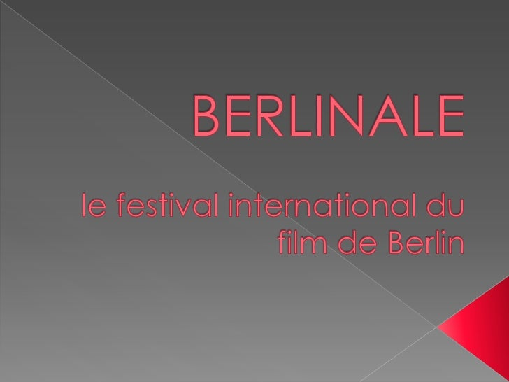 BERLINALEle festival international du film de Berlin<br />