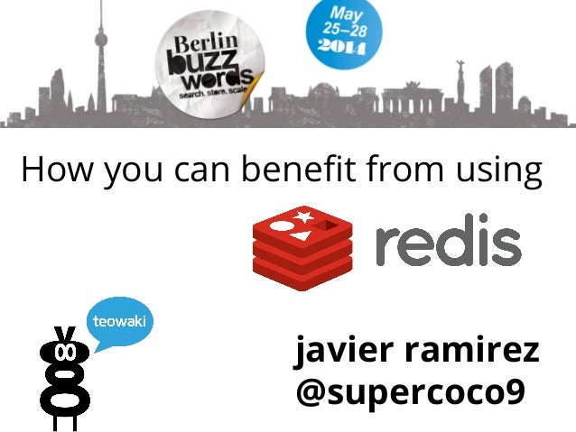 javier ramirez @supercoco9 How you can benefit from using