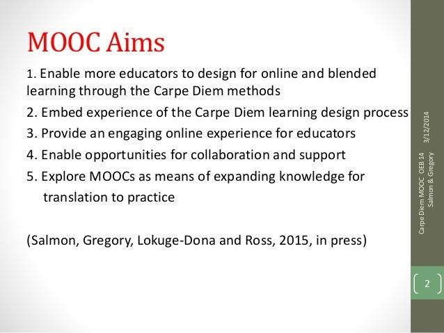 Carpe Diem MOOC:Practical Lessons Learnt- Berlin, Online Educa 2014 Slide 2