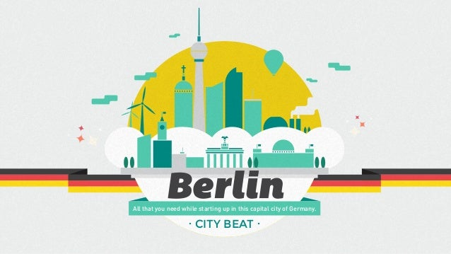 All that you need while starting up in this capital city of Germany.  ˙ CITY BEAT ˙