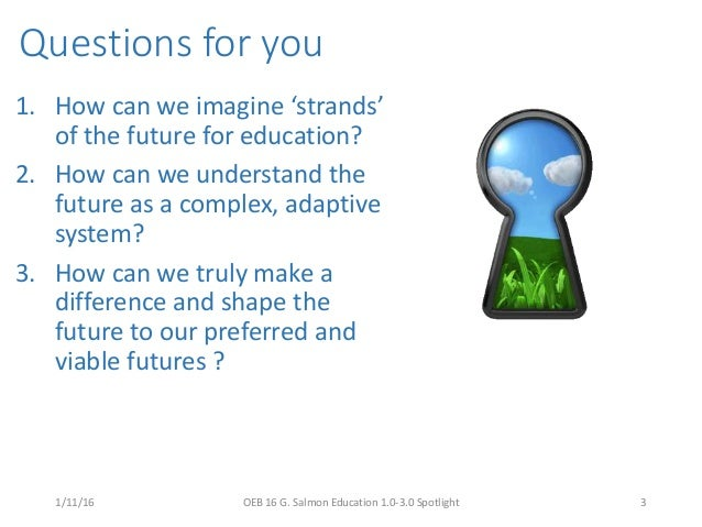 Education 3.0 - Catch a strand from the future! Slide 3