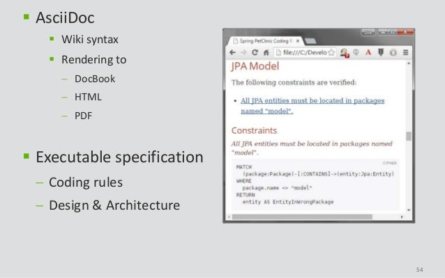 54  AsciiDoc  Wiki syntax  Rendering to  DocBook  HTML  PDF  Executable specification  Coding rules  Design & Arc...