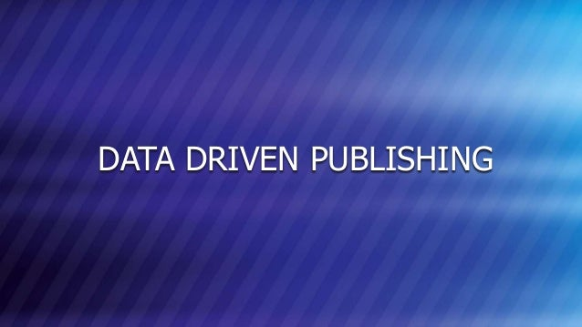 © COPYRIGHT 2013 MARKLOGIC CORPORATION. ALL RIGHTS RESERVED.SLIDE: 15 DATA DRIVEN PUBLISHING