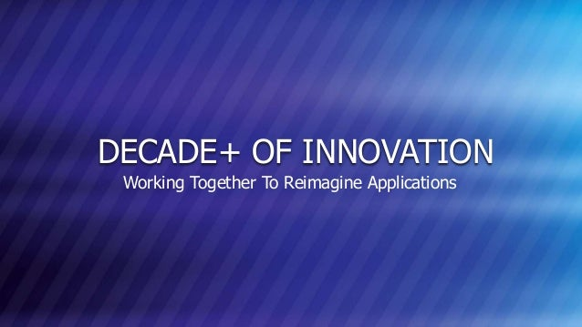 © COPYRIGHT 2013 MARKLOGIC CORPORATION. ALL RIGHTS RESERVED.SLIDE: 2 DECADE+ OF INNOVATION Working Together To Reimagine A...