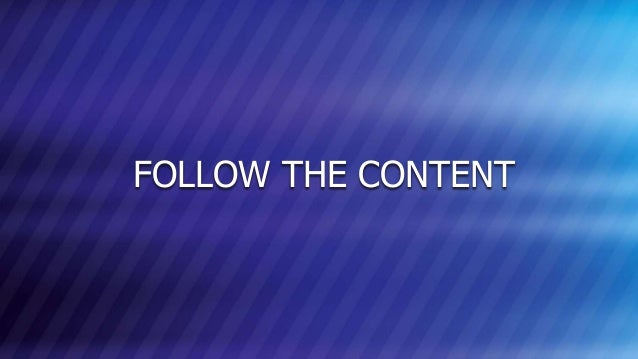 © COPYRIGHT 2013 MARKLOGIC CORPORATION. ALL RIGHTS RESERVED.SLIDE: 20 FOLLOW THE CONTENT