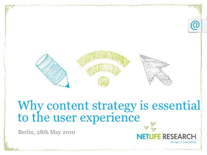 Why content strategy is essential to the user experience<br />Berlin, 28th May 2010 <br />