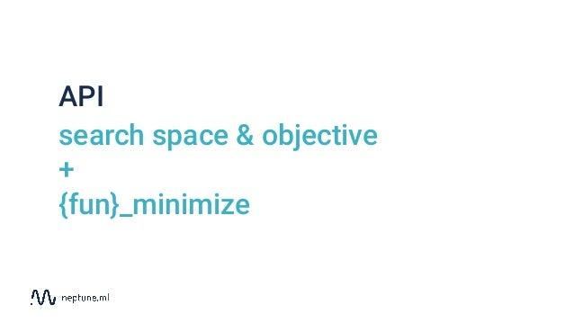 API search space & objective + {fun}_minimize