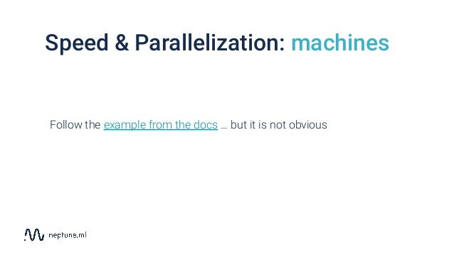 Speed & Parallelization: machines Follow the example from the docs … but it is not obvious