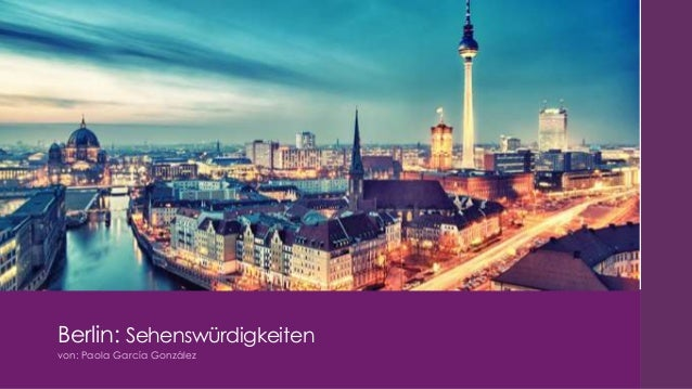 Berlin: Sehenswürdigkeiten von: Paola García González