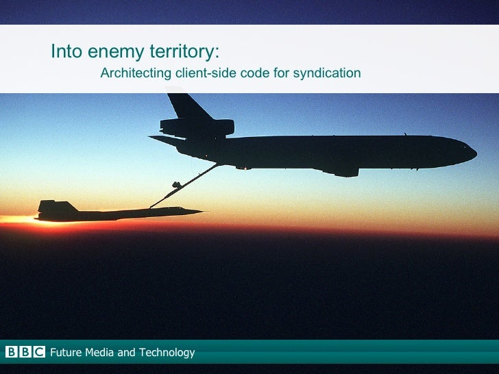 Into enemy territory: Architecting client-side code for syndication