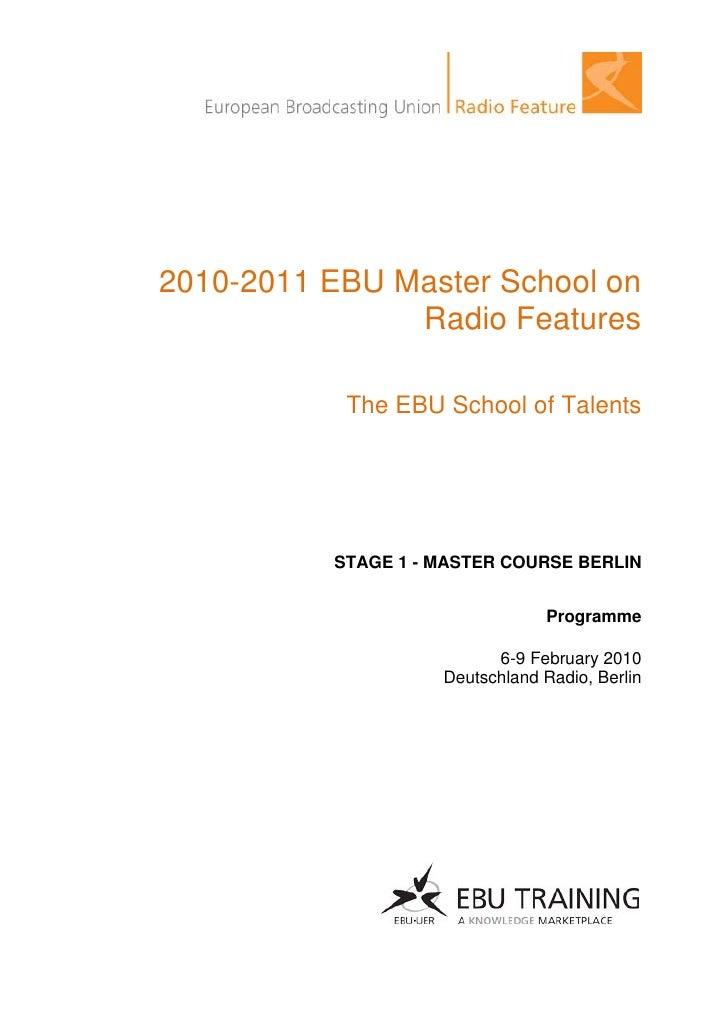 2010-2011 EBU Master School on                Radio Features             The EBU School of Talents               STAGE 1 -...