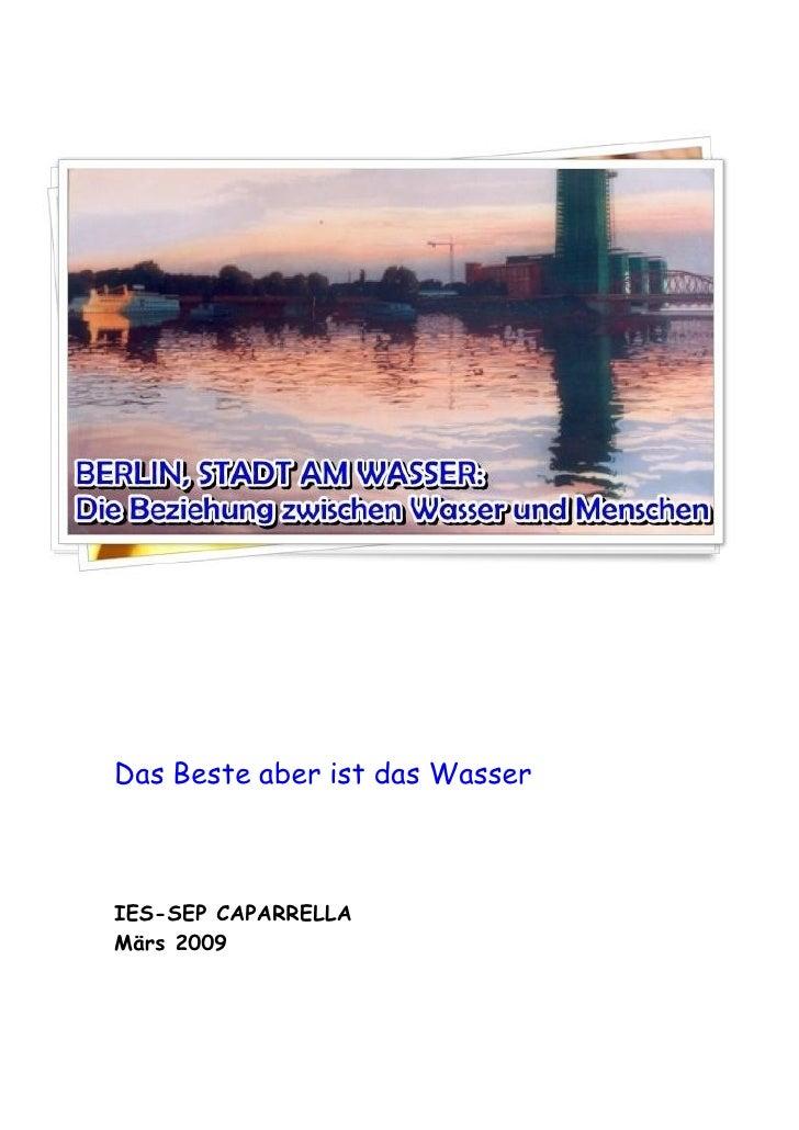 Das Beste aber ist das Wasser    IES-SEP CAPARRELLA Märs 2009
