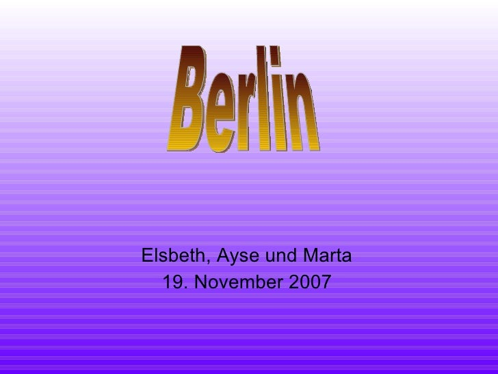 Elsbeth, Ayse und Marta 19. November 2007 Berlin