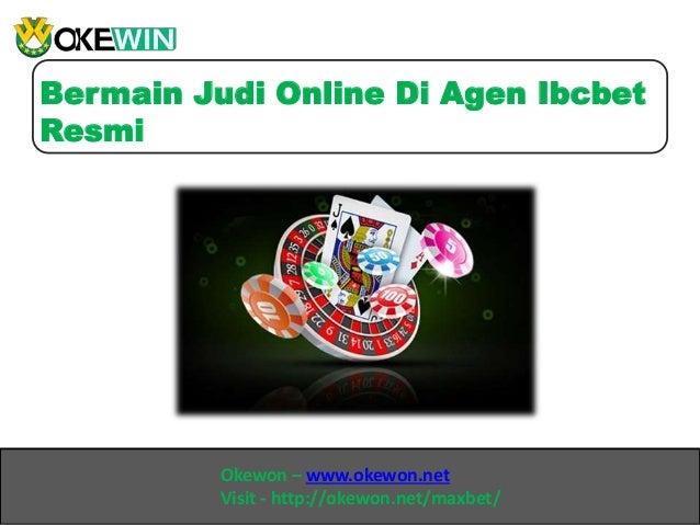 Okewon – www.okewon.net Visit - http://okewon.net/maxbet/ Bermain Judi Online Di Agen Ibcbet Resmi