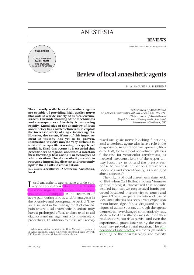 Review of local anaesthetic agents H. A. McLURE 1, A. P. RUBIN 2 1Department of Anaesthesia St. James's University Hospita...
