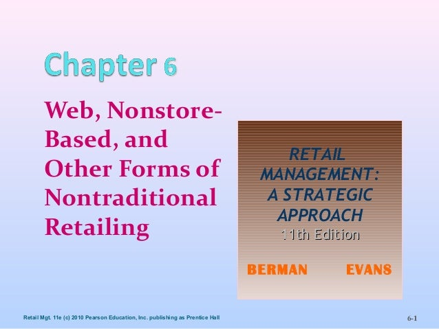 Retail Mgt. 11e (c) 2010 Pearson Education, Inc. publishing as Prentice Hall 6-1Web, Nonstore-Based, andOther Forms ofNont...