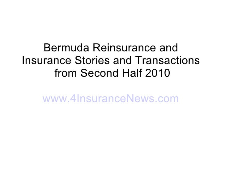 Bermuda Reinsurance and  Insurance Stories and Transactions  from Second Half 2010 www.4InsuranceNews.com