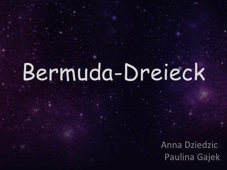 Bermuda-Dreieck           Anna Dziedzic            Paulina Gajek
