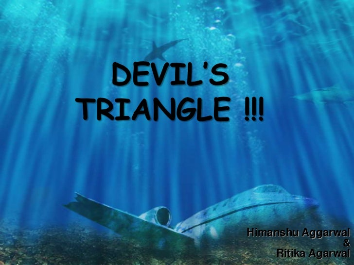 DEVIL'STRIANGLE !!!<br />HimanshuAggarwal<br />&<br />RitikaAgarwal<br />