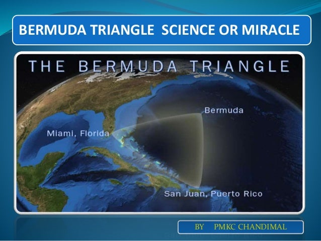scientific method and bermuda triangle The bermuda triangle, also known as the devil's triangle, is a stretch of water between the southernmost tip of florida, puerto rico, and the island of bermuda to the north the triangle has .