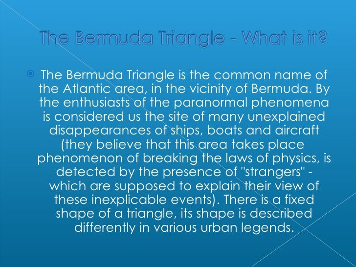 research on bermuda triangle According to two research scientists the mystery of vanished ships and airplanes in the region dubbed the bermuda triangle has been solvedstep aside outer space aliens, time anomalies.