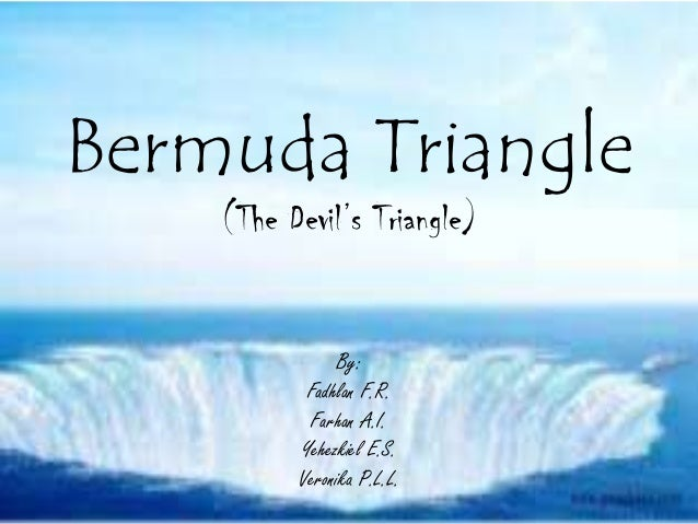 the devil behind the bermuda triangle During the past century more than 50 ships and 20 aircraft sailed into oblivion in the area known as the devil's triangle, bermuda triangle, hoodoo sea, or a host of.