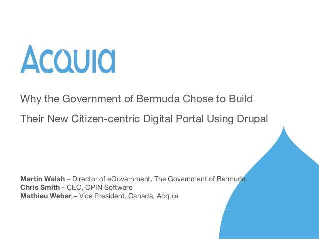 Martin Walsh – Director of eGovernment, The Government of Bermuda Chris Smith - CEO, OPIN Software Mathieu Weber – Vice Pr...