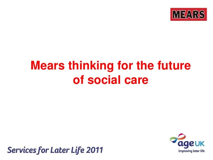 Mears thinking for the future of social care<br />