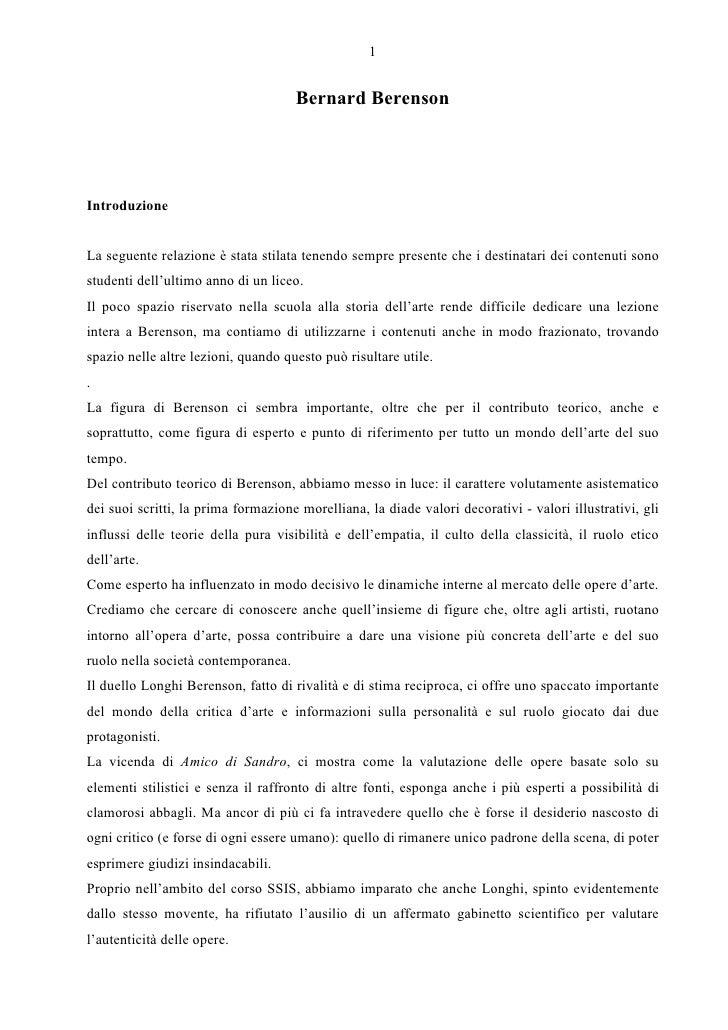 1                                        Bernard Berenson     Introduzione   La seguente relazione è stata stilata tenendo...