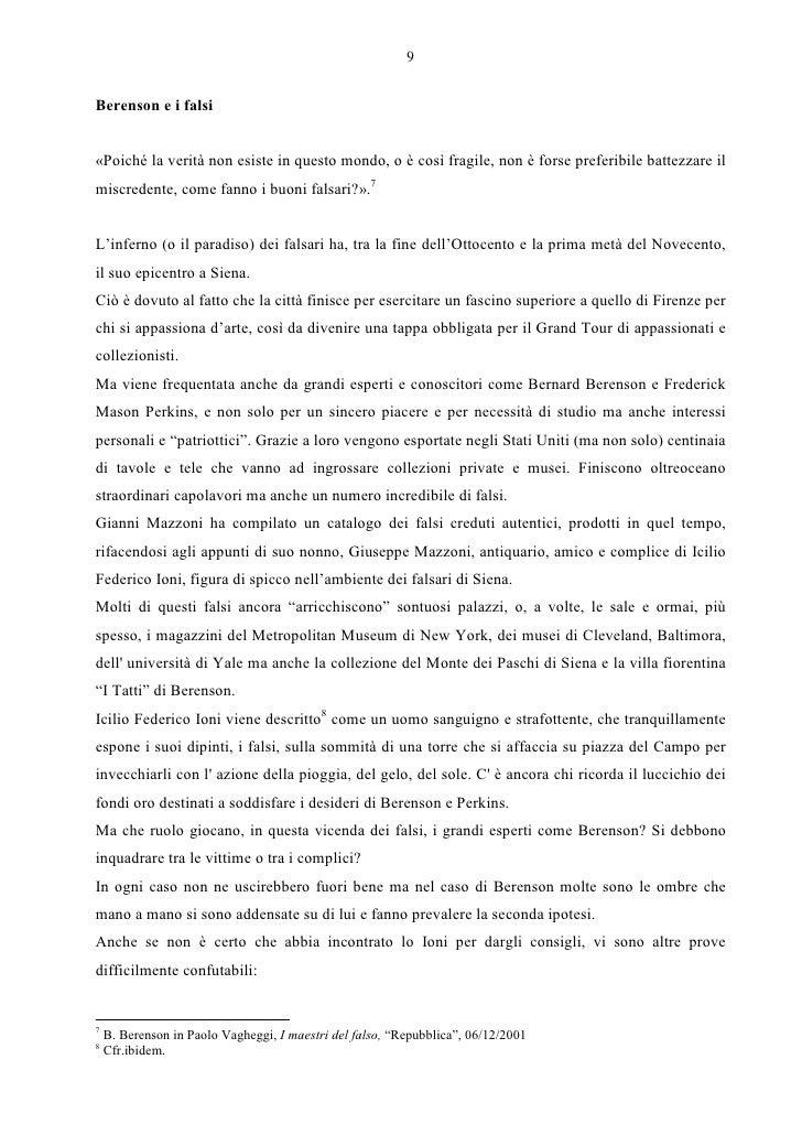 9  Berenson e i falsi   «Poiché la verità non esiste in questo mondo, o è così fragile, non è forse preferibile battezzare...