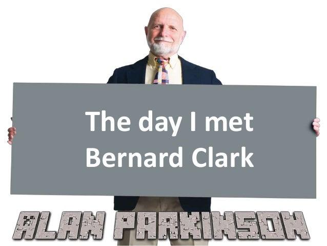 The day I met Bernard Clark