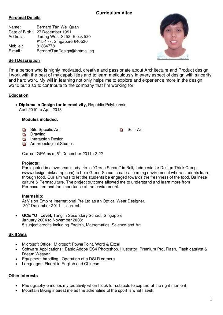 Curriculum VitaePersonal DetailsName:          Bernard Tan Wei QuanDate of Birth: 27 December 1991Address:       Jurong We...