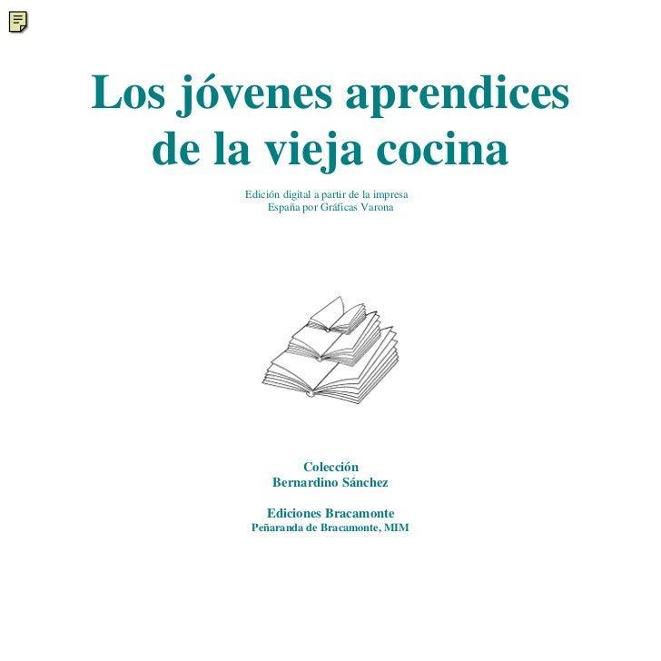 Los jóvenes aprendices  de la vieja cocina       Edición digital a partir de la impresa            España por Gráficas Var...