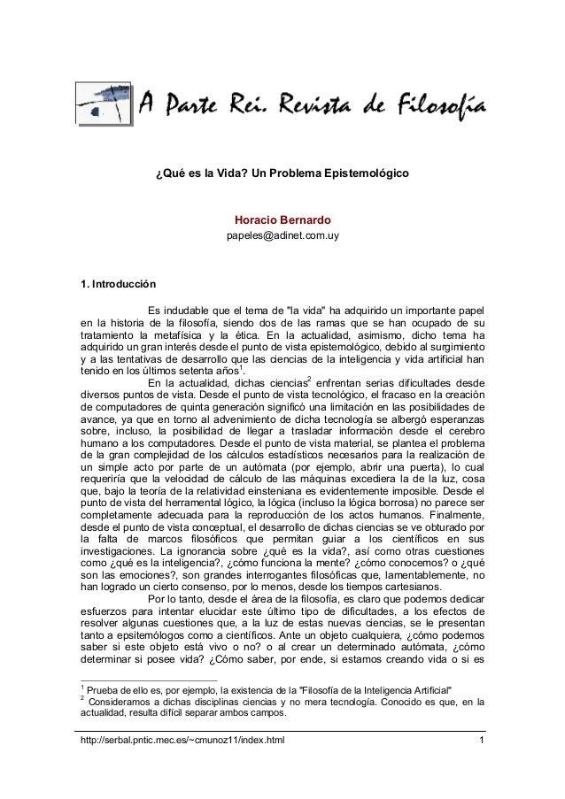 http://serbal.pntic.mec.es/~cmunoz11/index.html 1 ¿Qué es la Vida? Un Problema Epistemológico Horacio Bernardo papeles@adi...
