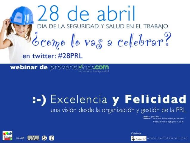 Colabora: webinar de w w w . p e r f i l e n r e d . n e t :-) Excelencia y Felicidad una visión desde la organización y g...