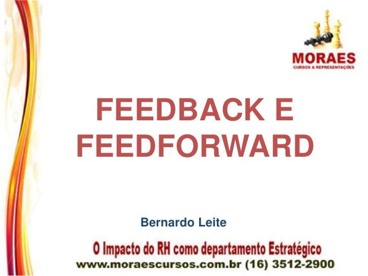 FEEDBACK EFEEDFORWARD  Bernardo Leite