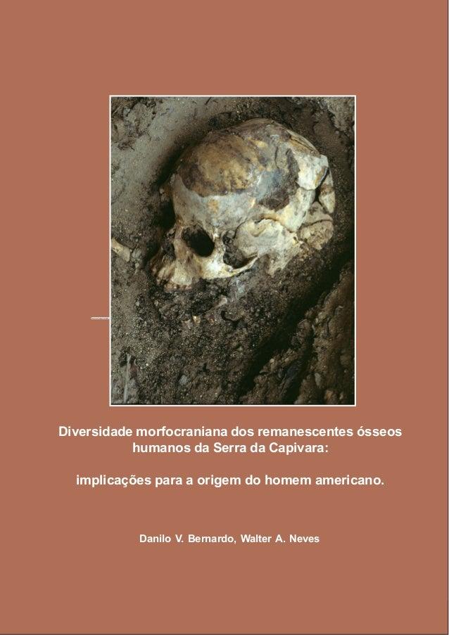 Diversidade morfocraniana dos remanescentes ósseos humanos da Serra da Capivara: implicações para a origem do homem americ...