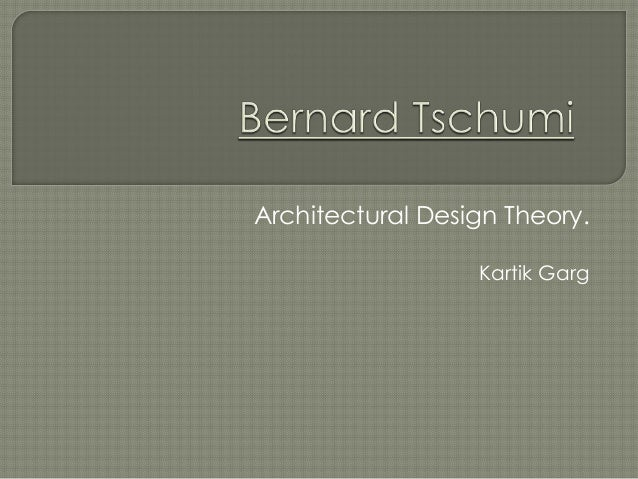 Architectural Design Theory. Kartik Garg