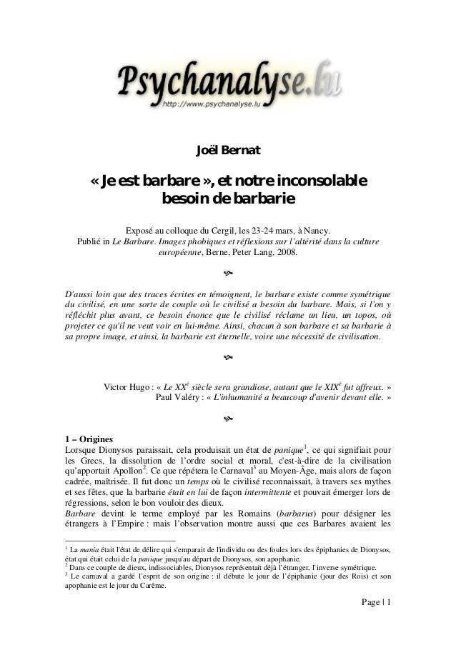 Page | 1 Joël Bernat « Je est barbare », et notre inconsolable besoin de barbarie Exposé au colloque du Cergil, les 23-24 ...