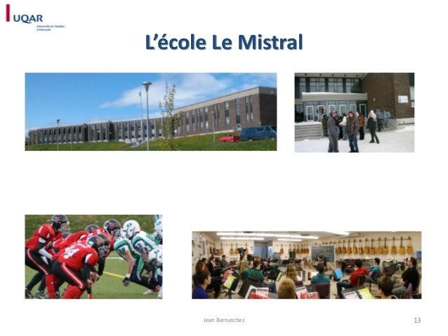 L'école Le Mistral  Jean Bernatchez  13